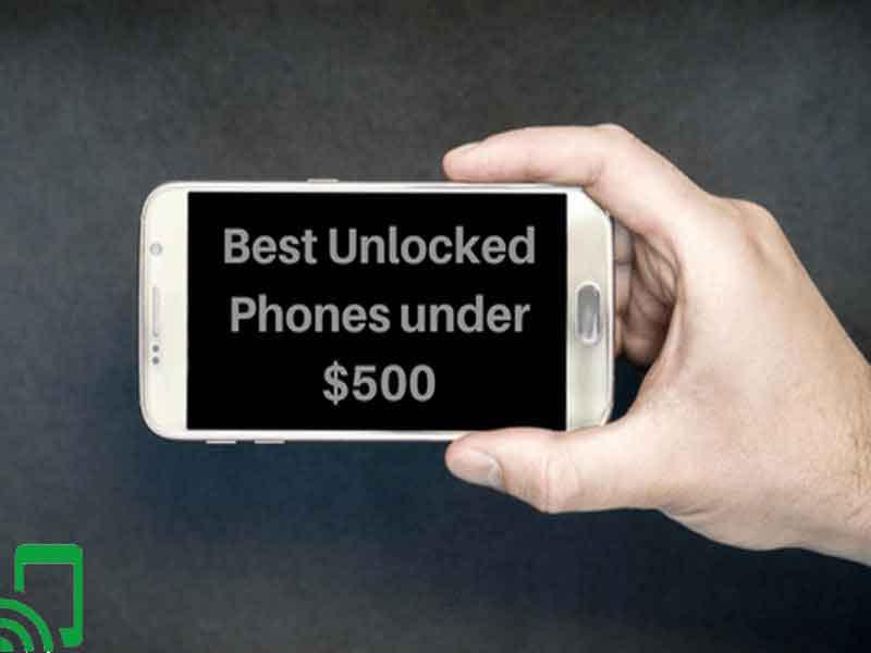 Best Unlocked Phones Under $500