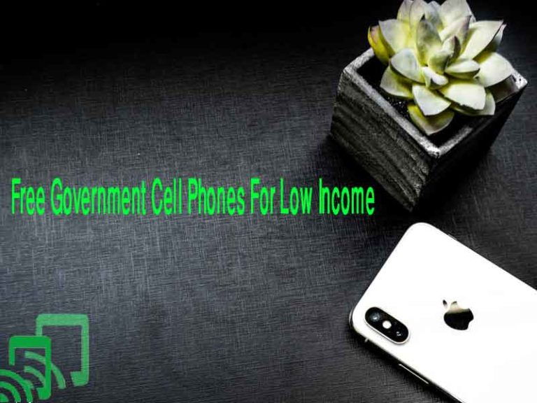 The 10 Free Government Cell Phones For Low Income